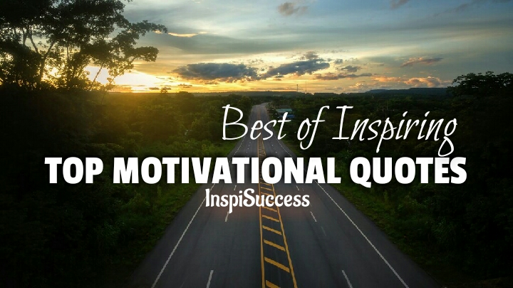 Top Motivational Quotes - InspiSuccess