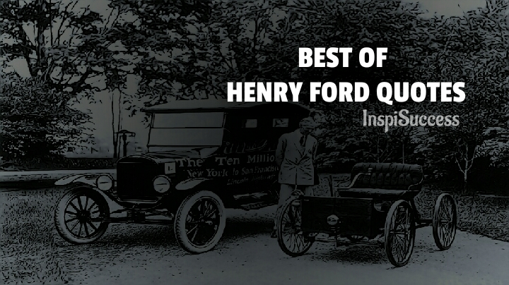 Best of Henry Ford Quotes - InspiSuccess