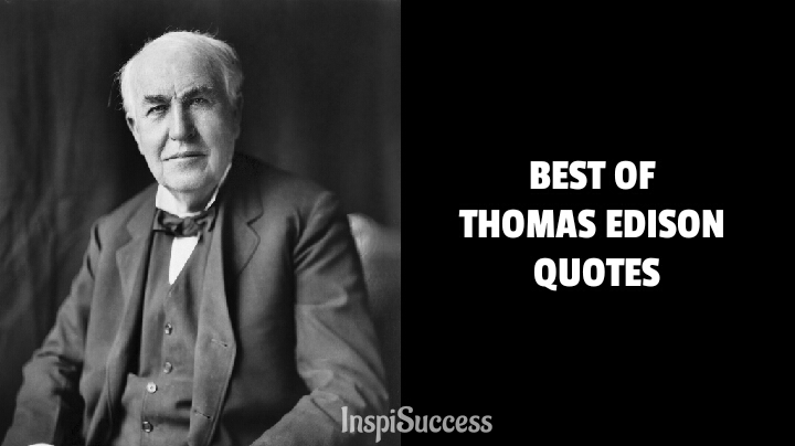 Best of Thomas Edison Quotes - InspiSuccess