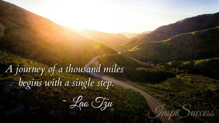 A Journey of thousand miles begins with a single step. - Lao Tzu